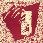 VOMIT LAUNCH Of 7-inch vinyl 45