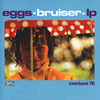 EGGS Eggs Bruiser LP album