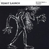 VOMIT LAUNCH Not Even Pretty Plus album