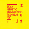EGGS Genetic Engineering 7 inch vinyl 45