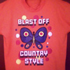 BLAST OFF COUNTRY STYLE t shirt