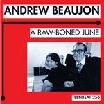 ANDREW BEAUJON A Raw-Boned June CD album