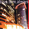 TRUE LOVE ALWAYS When Will You Be Mine? album