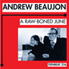 ANDREW BEAUJON A Raw Boned June album