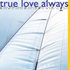 TRUE LOVE ALWAYS Torch album
