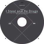 hollAnd I Steal and Do Drugs CD label album