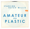 Amateur on Plastic, starring Butch Willis, film